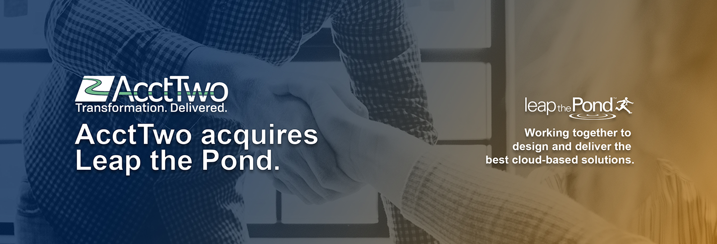 Top Sage Intacct Partner AcctTwo acquires Leap the Pond to establish one of nation's leading providers of cloud-based finance and accounting solutions