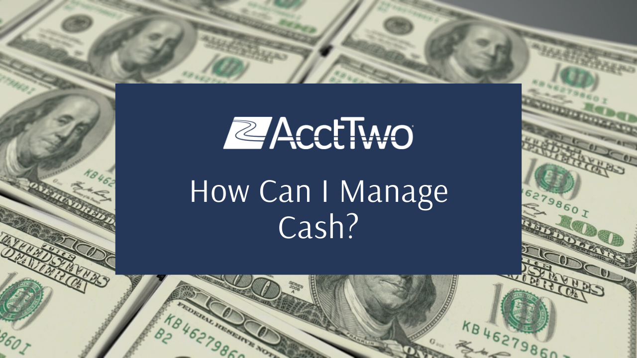 How Can I Manage Cash?